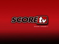 SCOREtv Season 2, Episode 2